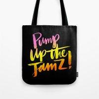 PUMP UP THE JAMZ Tote Bag