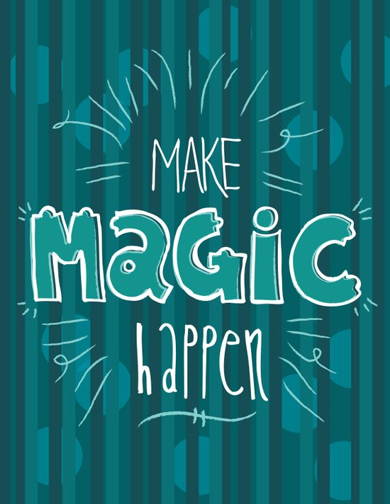 Make Magic Happen! Art Print