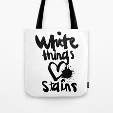 White things love stains Tote Bag