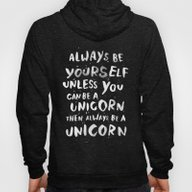 Always Be Yourself. Unle… Hoody