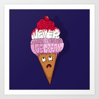 There's Never Gonna Be Enough Ice Cream! Art Print