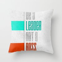 Be A Leader Throw Pillow