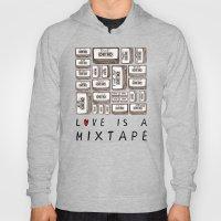 Love Is A Mixtape Hoody