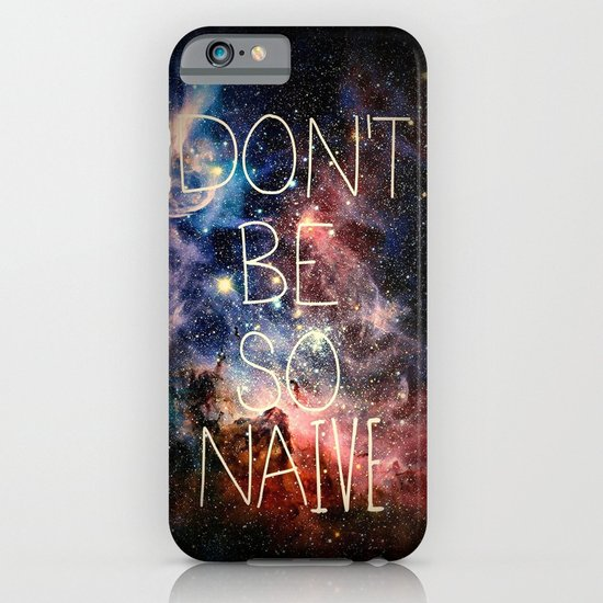 Don't Be So Naive iPhone & iPod Case