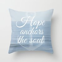 Throw Pillow featuring Hope Anchors the Soul by Sweet Moments Captured