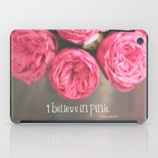 i believe in pink.  iPad Case