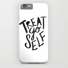 Treat Yo Self iPhone 6 Slim Case