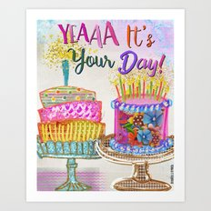Yea It's Your Day! Art Print