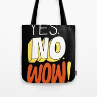 Yes. No. Wow! Tote Bag