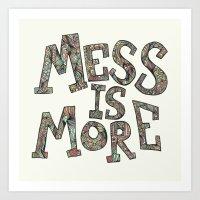 Mess Is More Art Print