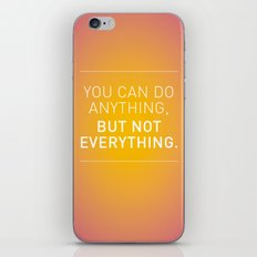 You can do anything,  but not everything. iPhone & iPod Skin