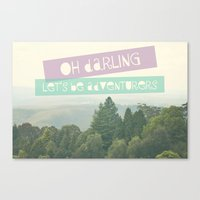 Oh Darling, Let's Be Adventurers Canvas Print