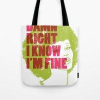 Damn Right I Know I'm Fi… Tote Bag