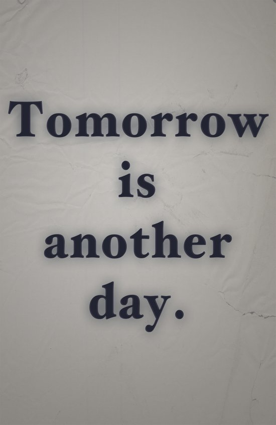 Tomorrow Is Another Day Art Print