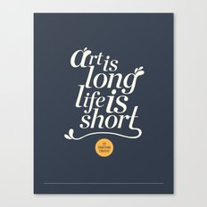 Art is Long, Life is Short. Canvas Print