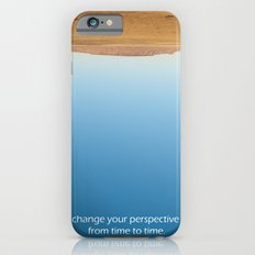 Change your perspective from time to time. iPhone 6 Slim Case