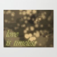 Love is timeless Canvas Print