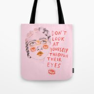 Don't Look At Yourself T… Tote Bag