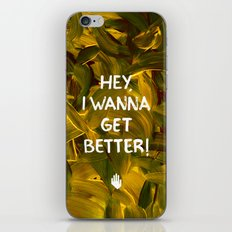 Hey, I Wanna Get Better! iPhone & iPod Skin