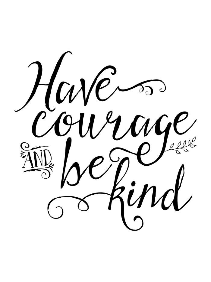 Geeky image inside have courage and be kind printable