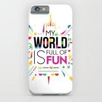 My world is full of fun iPhone 6 Slim Case