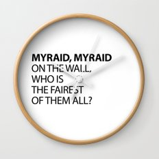 MYRAID, MYRAID  ON THE WALL,  WHO IS THE FAIREST OF THEM ALL? Wall Clock