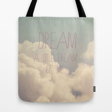 Dream A Little  Tote Bag