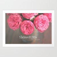 I Believe In Pink.  Art Print