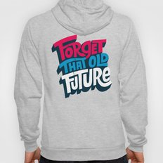 Forget that Old Future Hoody