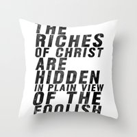 THE RICHES OF CHRIST ARE HIDDEN IN PLAIN OF THE FOOLISH (Matthew 6) Throw Pillow