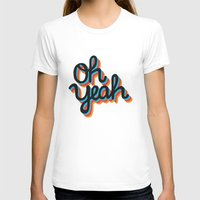 OH YEAH Womens Fitted Tee White SMALL