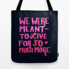 Meant for So Much More Tote Bag