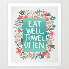Eat Well, Travel Often B… Art Print