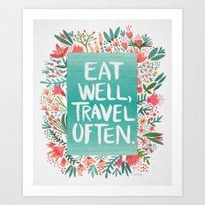 Eat Well, Travel Often B… Art Print