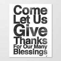 COME, LET US GIVE THANKS FOR OUR MANY BLESSINGS (A Prayer of Gratitude) Canvas Print