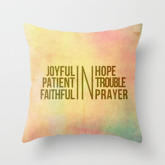 Romans 12:12 Joyful | Faithful | Patient Throw Pillow