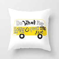 Do What You Love Throw Pillow