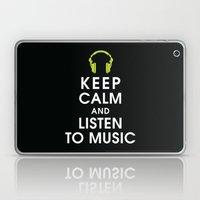 Keep Calm And Listen To … Laptop & iPad Skin