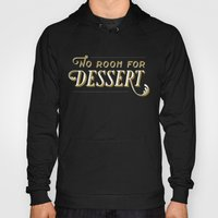No Room For Dessert Hoody