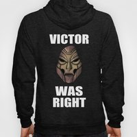 Victor Was Right Hoody