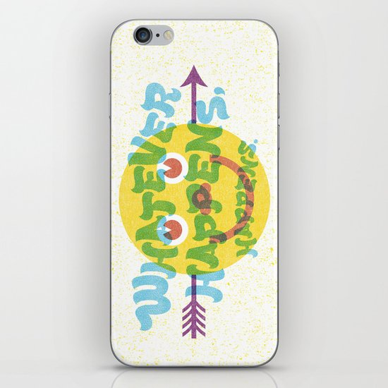 Whatever Happens, Happens. iPhone & iPod Skin