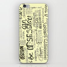 Obsession can be an obsession iPhone & iPod Skin