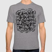 Do Not Dwell On Dreams..… Mens Fitted Tee Athletic Grey SMALL
