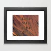 MAKE ART | MAKE OUT Framed Art Print
