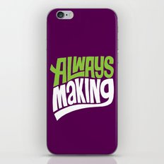 Always Making iPhone & iPod Skin