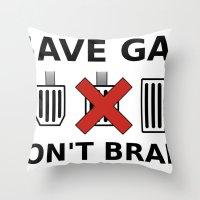Save Gas, Don't Brake Throw Pillow