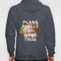Plans Really Do Come True Hoody