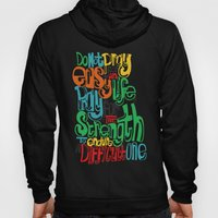 Do Not Pray For An Easy … Hoody