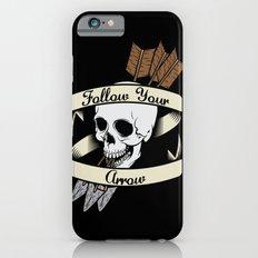 Follow Your Arrow iPhone 6s Slim Case