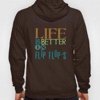 LIFE IS BETTER IN FLIP FLOPS Hoody